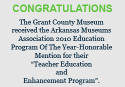 Congratulations! The Museum received the Arkansas Museums Association 2010 Education Program Of The Year-Honorable Mention for their 'Teacher Education and Enhancement Program'.